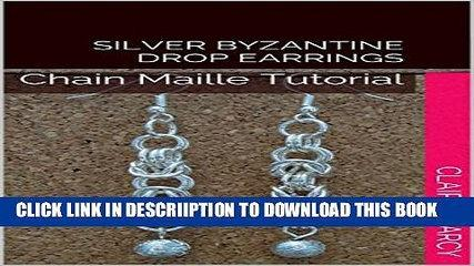 [New] Silver Byzantine Drop Earrings: Chain Maille Tutorial Exclusive Full Ebook
