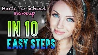 BACK TO SCHOOL MAKEUP TUTORIAL IN 10 EASY STEPS
