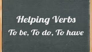 Helping Verbs: To Be, To Do, To Have - English Grammar Tutorial  Video Tutorial