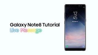 Samsung Galaxy Note8: Tutorial - Live Message