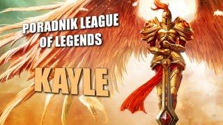 League Of Legends - Kayle Poradnik [Sezon 4]