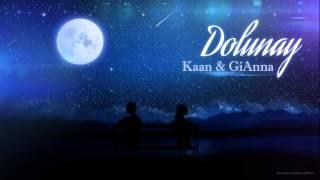 Kaan&GiAnna - Dolunay (romanian Version)