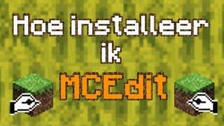 Hoe Installeer Ik MCEdit? Minecraft Tutorial [Nederlands/Dutch]
