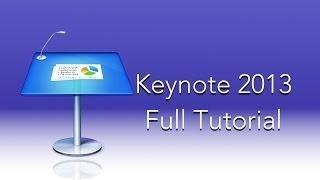 Keynote 2013 Full Tutorial
