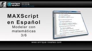 MAXScript Tutorials. Procedural Modeling 3/6 (Spanish)