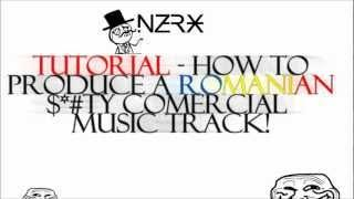 Inzerx - Tutorial - How To Produce A Romanian S#%ty Comercial Music Track!