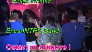 Eldina Hokula I Enes INTRO Band   Ostavi Mi Drugove I Udri Mujooo