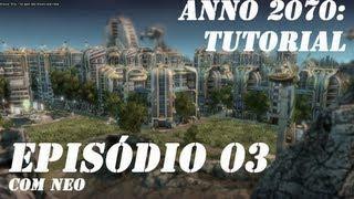 Anno 2070 - Tutorial 03 - [Português-BR] - Terceira Classe Social!