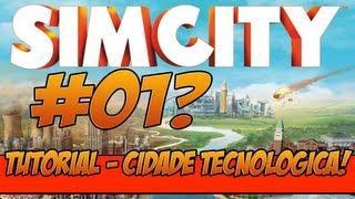 Dicas E Tutorial - Simcity - #01 OUTRA VEZ? - 1ª Temporada - Cidade Tecnológica - Primeiros Minutos,