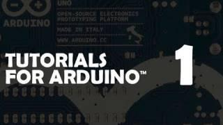Tutorial 01 For Arduino: Getting Acquainted With Arduino
