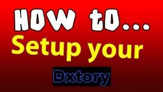 How To? Dxtory Tutorial - How To Setup Your Dxtory
