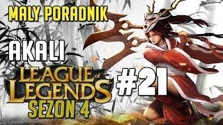 League Of Legends - Akali - Mały Poradnik - Mid - Sezon 4