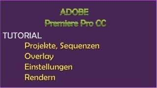 Adobe Premiere Pro CC - Anfänger Tutorial - Deutsch/German Full HD