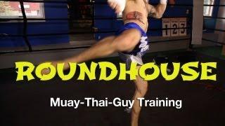 How To Throw A Muay Thai Roundhouse Kick - Basic Muay Thai Techniques