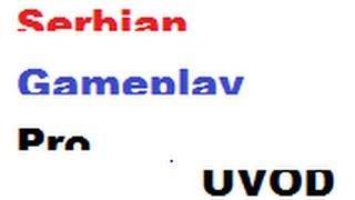 Serbian Gameplay Pro UVOD