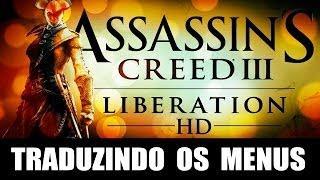 Tutorial - Como Colocar Os Menus Do Assassins Creed Liberation HD Para Português