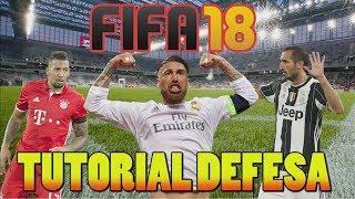 TUTORIAL DEFESA FIFA 18 - TOME MENOS GOLS! DO BÁSICO AO AVANÇADO!