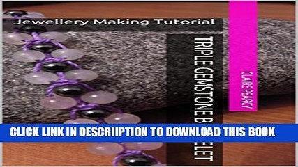 [PDF] Triple Gemstone Bracelet: Jewellery Making Tutorial Exclusive Online