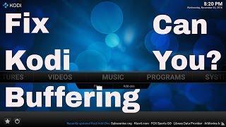 How To Fix Kodi Buffering 2016 (Kodi Buffering Tutorial)