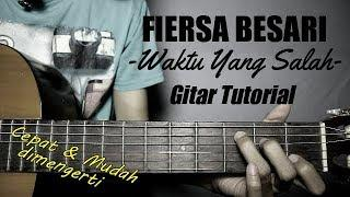 (Gitar Tutorial) FIERSA BESARI - Waktu Yang Salah |mudah & cepat dimengerti untuk pemula