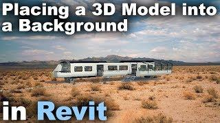 Placing a Revit Model into a Background Tutorial