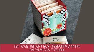 Tea Together Gift Box - February Stampin' Anonymous Tutorial Bundle