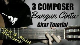 (Gitar Tutorial) 3 COMPOSER - Bangun Cinta|Mudah & Cepat dimengerti untuk pemula