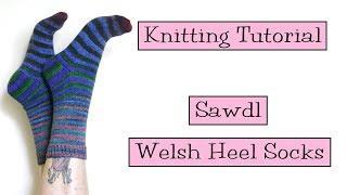 Knitting Tutorial - Sawdl Welsh Heel Socks