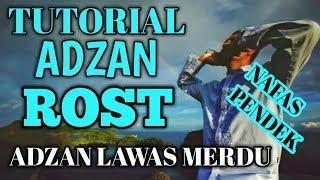 TUTORIAL ADZAN ROST NAFAS PENDEK #ADZAN LAWAS MERDU YANG MENDUNIA