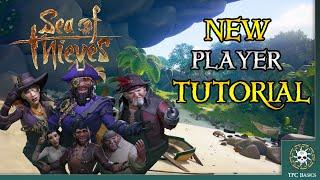Sea of Thieves: New Player Tutorial [FULL GUIDE] ~ TPC Basics