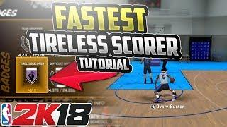 NBA 2K18 BADGE TUTORIAL - TIRELESS SCORER FASTEST WORKING METHOD