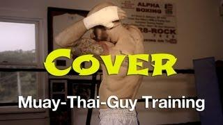 How To Cover From Strikes Tutorial - Basic Muay Thai Defense Techniques