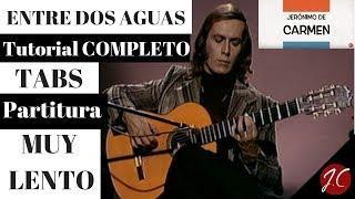 ENTRE DOS AGUAS MUY LENTO,Tutorial COMPLETO,TABS Y Partitura. Jerónimo de Carmen-Guitarra Flamenca