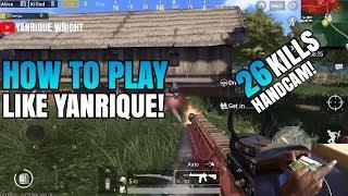 How To PLAY LIKE YANRIQUE - 26 Kills (Hand Cam Tutorial) | PUBG Mobile