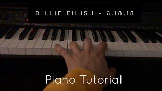 Billie Eilish - 6.18.18 (Piano Tutorial)