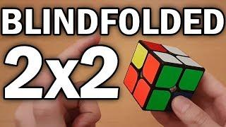 How to Solve the 2x2x2 Rubik's Cube Blindfolded Tutorial