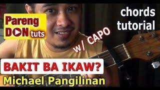Michael Pangilinan - Bakit Ba Ikaw Chords - Guitar Tutorial with easy chords using capo