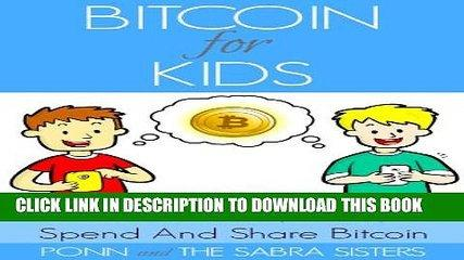 [PDF] Learn How To Earn, Save, Spend and Share Bitcoin Easy, Fast and Fun Step-By-Step Tutorials