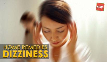 Dizziness Cure Home Remedies | Health Tips