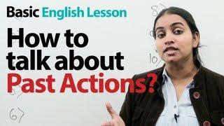 Basic English Lesson : How To Talk About Past Actions? | Grammar Lessons - Simple Past Tense