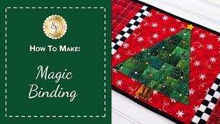 How to Make Magic Binding | Shabby Fabrics Quilting Tutorial