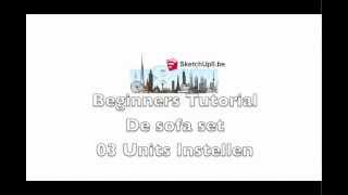 03 Sketchup Nederlands Tutorial Sofa Units Instellen