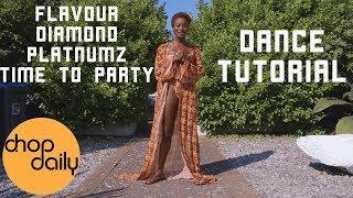 Flavour ft Diamond Platnumz - Time to Party (Dance Tutorial)   Chop Daily