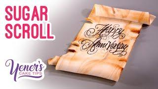 SUGAR SCROLL for Inscriptions Tutorial | Yeners Cake Tips with Serdar Yener from Yeners Way