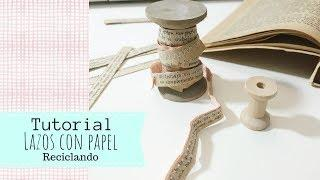 Tutorial  Lazos con papel reciclado