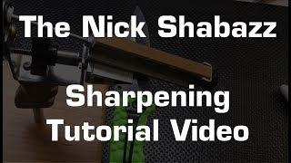 The Nick Shabazz Sharpening Tutorial Video