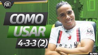 COMO USAR 4-3-3 (2) - TUTORIAL DE FORMAÇÃO | Wendell Lira