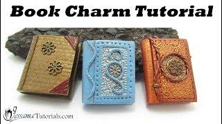 Polymer Clay Charm: Simple Book Charm Tutorial