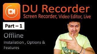 DU Screen Recorder & LIVE Stream- Full Advance Tutorial. Part 1- Offline Screen Recording