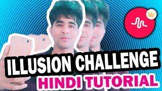 ILLUSION CHALLENGE MUSICAL LY TUTORIAL IN HINDI | HOW TO DO ILLUSION CHALLENGE ON  MUSICAL.LY  #NEW